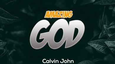 Photo of AUDIO: Calvin God – Amazing God