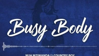 Photo of AUDIO: Nuh Mziwanda Ft. Country Boy – Busy Body