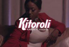 Photo of VIDEO: Karen Ft. Domo kaya – Kitoroli