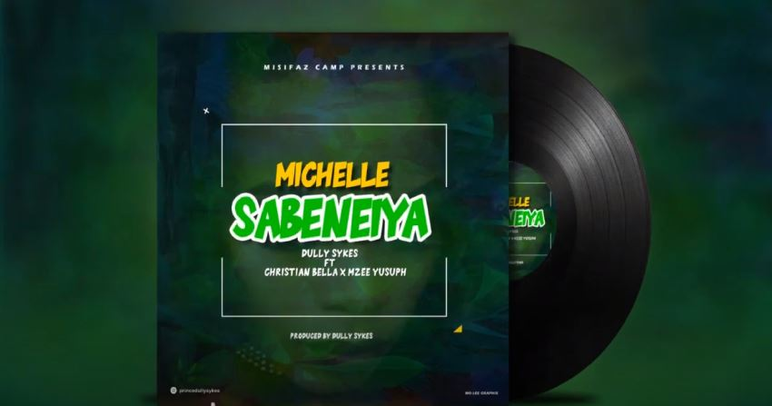 Photo of AUDIO: Dully sykes ft Christian bella x Mzee Yusuph – MICHELLE SABENEIYA