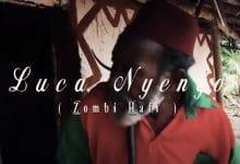 Photo of VIDEO: Luca Nyengo (Zombi Afii ) – Mzuka