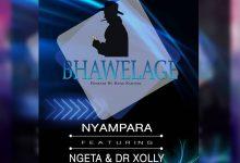 Photo of AUDIO: Nyampara Ft Ngeta & Dr Xolly – Bhawelage