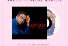Photo of AUDIO: Grayson Mabula – Atatenda