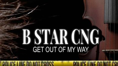 Photo of AUDIO: B Star CNG – Get Out Of My Way