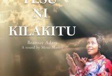 Photo of AUDIO: Beatrice Adam – Yesu ni kila kitu
