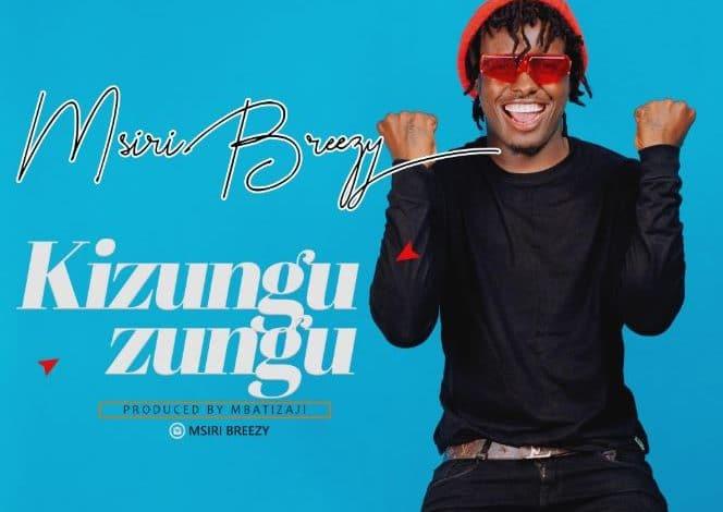 AUDIO: Msiry Breezy – Kizunguzungu