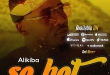 Photo of AUDIO: Alikiba – SO HOT