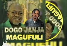 Photo of AUDIO: Dogo Janja – Magufuli