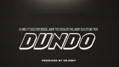 Photo of AUDIO: Dj Mbu ft Gold Boy, Benzil, Jabiry the Vocalist, Fad, Jabby Dux, Oti, Mo Mtata – Dundo
