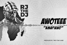 Photo of AUDIO: Rj The Dj – Awoteee (Amapiano)