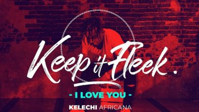 Photo of AUDIO: Kelechi Africana – I Love You
