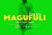 Photo of AUDIO: Lucky Junior – Kura kwa Magufuli