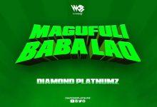 Photo of AUDIO: Diamond Platnumz – Magufuli Baba Lao