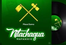 Photo of AUDIO: Maua Sama – MAGUFULI (Nitachagua MAFANIKIO)