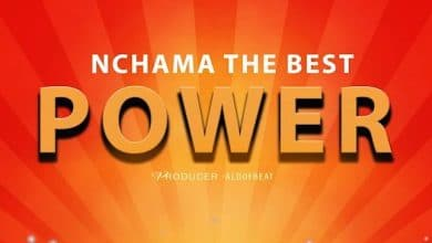 Photo of AUDIO: Nchama The Best – Power