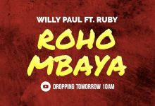 Photo of AUDIO: Willy Paul Ft Ruby – Roho Mbaya