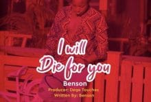Photo of AUDIO: Benson – I will die for you | Download