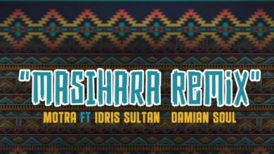 Photo of AUDIO: Motra The Future Ft. Idriss Sultan & Damian Soul – Masihara Remix | Download