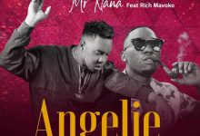 Photo of AUDIO: Mr Nana Ft. Rich Mavoko – Angelie | Download
