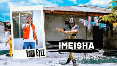 Photo of AUDIO: Fid Q & Lord eyez – IMEISHA