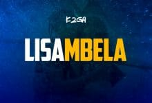 Photo of AUDIO: K2ga – Lisambela | Download