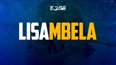 Photo of AUDIO: K2ga – Lisambela | Download