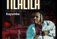 Photo of AUDIO: Kayumba – Tilalila | Download
