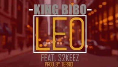 Photo of AUDIO: King Bibo Ft. S2keyz – LEO | Download