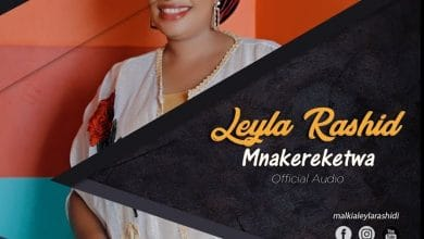 Photo of AUDIO: Leyla Rashid – Mnakereketwa