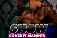 Photo of VIDEO: Ronze Ft. Mabantu – Show