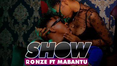 Photo of VIDEO: Ronze Ft. Mabantu – Show