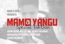 Photo of AUDIO: Adam mchomvu Ft. Mh. Aggrey mwanri – MAMA YANGU | Download