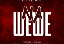 Photo of AUDIO: Chibwa – Na Wewe | Download