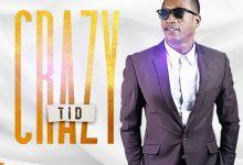 Photo of AUDIO: TID – Crazy | Download