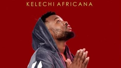 Photo of AUDIO: Kelechi Africana – Nitazoea | Download