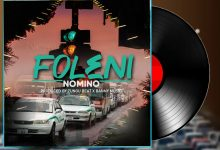 Photo of AUDIO: Nomino – Foleni | Download