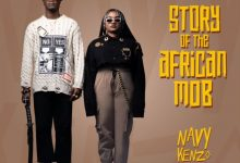 Photo of FULL ALBUM: Navy Kenzo – Story Of The African Mob | Stream