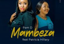 Photo of AUDIO: Pam D Ft. Patricia Hillary – Mambeza | Download
