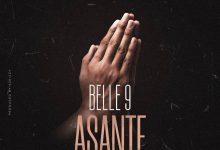 Photo of AUDIO: Belle 9 – Asante | Download