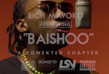 Photo of AUDIO: Rich Mavoko – Baishoo ( A konetkd session ) | Download