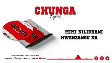 Photo of VIDEO: Kayumba – Chunga (Lyrics)