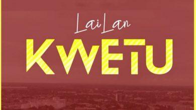 Photo of AUDIO: Lailan – Kwetu | Download
