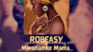 Photo of AUDIO: Robeasy – Mwanamke Mama | Download