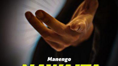 Photo of AUDIO: Manengo – Nawaita | Download