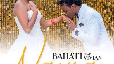 Photo of AUDIO: Bahati ft Vivian – najua | Download