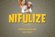 Photo of AUDIO: Bob manecky Ft. Zee cute x Kelechi Africana – Nifulize | Download