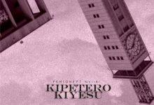 Photo of AUDIO: Femi One ft Nviiri – KIPETERO KIYESU   Download