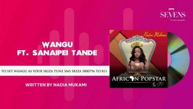 Photo of AUDIO: Nadia Mukami ft Sanaipei Tande – Wangu | Download